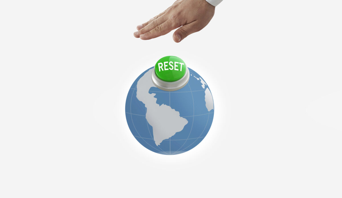 Where is the Button to #reset Our World for a Bright New Norm?